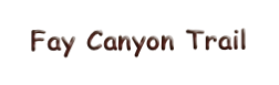 Fay Canyon Trail